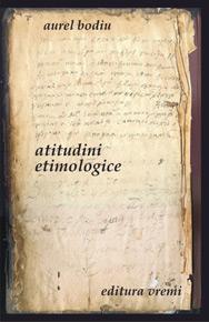 Atitudini etimologice. Dicţionar etimologic de cuvinte vechi