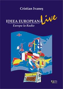 Ideea europeană live. Europa la Radio