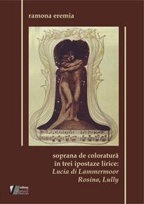 Soprana de coloratură în trei ipostaze lirice: Lucia di Lammermoor, Rosina, Lully
